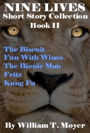 Nine Lives Short Story Collection, Book 2 ebook by William T. Moyer