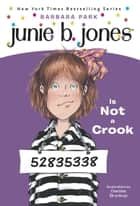 Junie B. Jones #9: Junie B. Jones Is Not a Crook ebook by