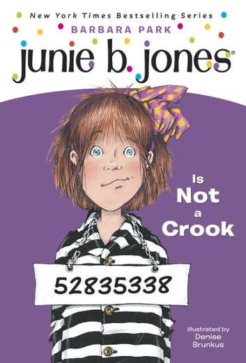 Junie B. Jones #9: Junie B. Jones Is Not a Crook ebook by Barbara Park
