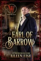 Earl of Barrow (Wicked Earls' Club 27 - Wicked Earls' Club ebook by Aileen Fish