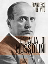 L'Italia di Mussolini ebook by Francesco De Vito