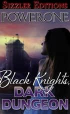 Black Knights, Dark Dungeon ebook door Powerone