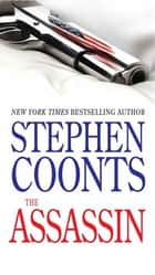 The Assassin - A Tommy Carmellini Novel ebook by Stephen Coonts