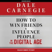 How to Win Friends and Influence People in the Digital Age audiobook by Dale Carnegie & Associates
