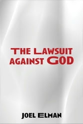 The Lawsuit Against God ebook by Joel Elman