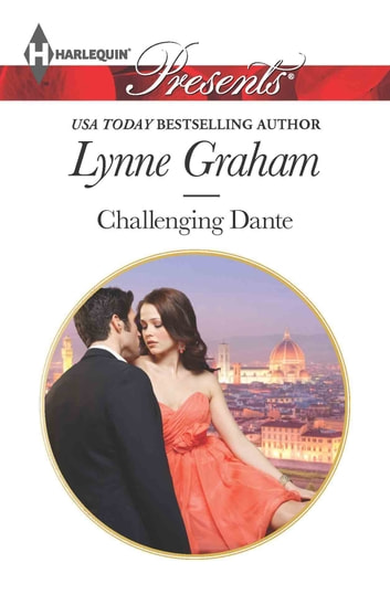 Challenging Dante - A Secret Baby Romance eBook by Lynne Graham
