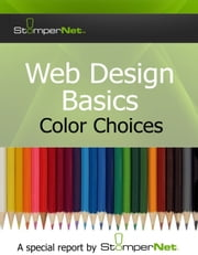 Web Design Basics Color Choices ebook by StomperNet