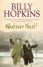 Whatever Next! ebook by Billy Hopkins