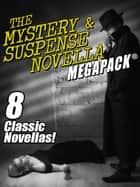 The Mystery & Suspense Novella MEGAPACK® eBook by Fletcher Flora, H. Bedford-Jones, Jacques Futrelle,...