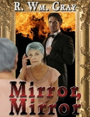 """Mirror, Mirror"" ebook by R. Wm. Gray"