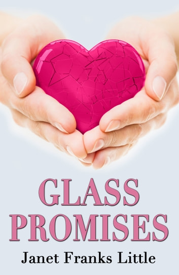 Glass Promises ebook by Janet Franks Little