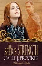 The Seer's Strength ebook by Calle J. Brookes