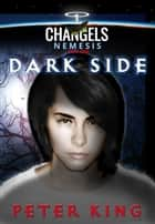Dark Side ebook by Peter King