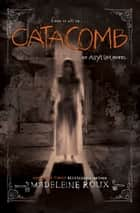 Catacomb ebook by Madeleine Roux