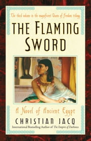 The Flaming Sword - A Novel of Ancient Egypt ebook by Christian Jacq