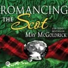 Romancing the Scot audiobook by