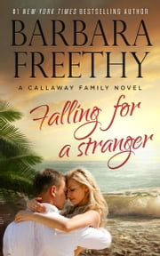 Falling For A Stranger (Callaways #3) ebook by Barbara Freethy