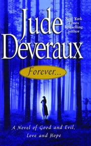 Forever... - A Novel of Good and Evil, Love and Hope ebook by Jude Deveraux