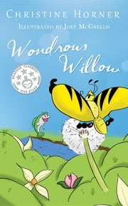 Wondrous Willow ebook by Christine Horner,Joey McGrellis