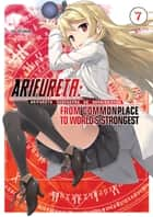 Arifureta: From Commonplace to World's Strongest Volume 7 ebook by Ryo Shirakome