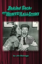Behind Sach: The Huntz Hall Story ebook by Jim Manago