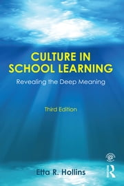 Culture in School Learning - Revealing the Deep Meaning ebook by Etta R. Hollins