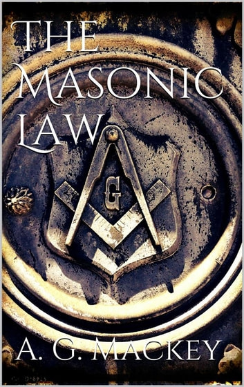 The Masonic Law ebook by Albert G. Mackey