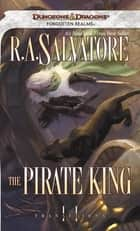 The Pirate King ebook by R.A. Salvatore