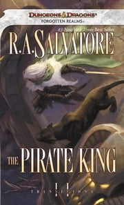 The Pirate King - Transitions, Book II ebook by R.A. Salvatore