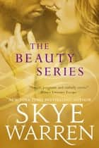 Beauty and the Beast ebook by Skye Warren