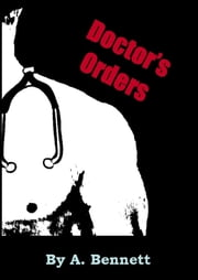 Doctor's Orders ebook by A. Bennett
