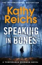Speaking in Bones - A dazzling thriller from a writer at the top of her game ebook by