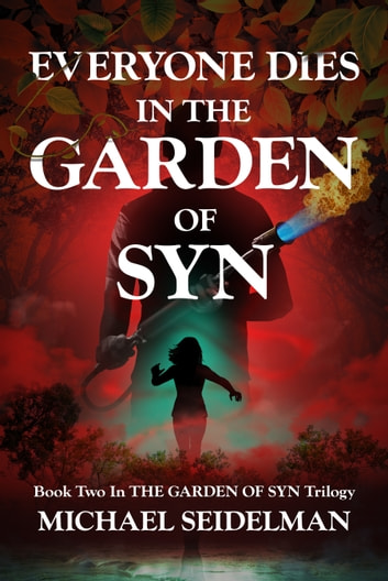 Everyone Dies in the Garden of Syn ebook by Michael Seidelman