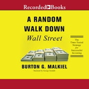 A Random Walk Down Wall Street - The Time-Tested Strategy for Successful Investing (Eleventh Edition) audiobook by Burton G. Malkiel