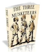 The Three Musketeers [illustrated] ebook by Alexandre Dumas