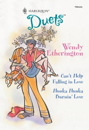 Can't Help Falling in Love & Hunka Hunka Burnin' Love ebook by Wendy Etherington