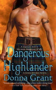 Dangerous Highlander - A Dark Sword Novel ebook by Donna Grant