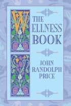 The Wellness Book ekitaplar by John Randolph Price