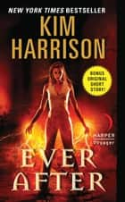 Ever After ebook by Kim Harrison