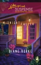 Midnight Caller - Faith in the Face of Crime eBook by Diane Burke