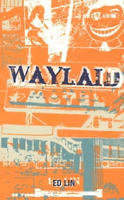 Waylaid ebook by ED LIN