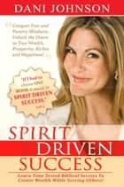 Spirit-Driven Success ebook by Dani Johnson