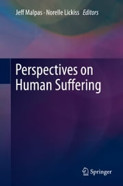Perspectives on Human Suffering ebook by Jeff Malpas,Norelle Lickiss