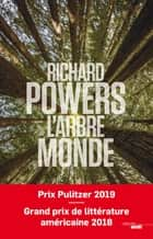 L'Arbre-Monde eBook by Richard POWERS, Serge CHAUVIN