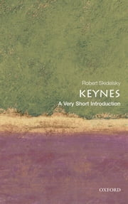 Keynes: A Very Short Introduction ebook by Robert Skidelsky