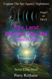 Spy Land Women Play Me ebook by Perry Ritthaler
