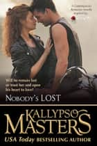 Nobody's Lost (Rescue Me Saga #5) ebook by Kallypso Masters