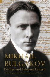 Diaries and Selected Letters ebook by Mikhail Bulgakov