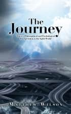 The Journey - This is a Philosophical and Psychological Interpretation to the Spirit World ebook by Matthew Wilson