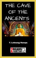 THE CAVE OF THE ANCIENTS ebook by T. Lobsang Rampa, James M. Brand